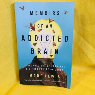 MEMOIRS OF AN ADDICTED BRAIN BY MARC LEWIS - BOOK